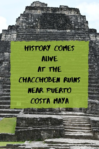 History Comes Alive at the Chacchoben Ruins Near Puerto Costa Maya