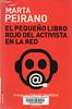 Marta Peirano, El peque�o libro rojo del activista