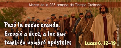 Pasó la noche orando. Escogió a doce, a los que también nombró apóstoles