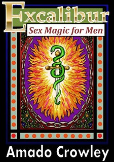Excalibur: Sex Magic for Men - Amado Crowley
