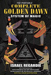 Complete Golden Dawn System of Magic - Israel Regardie