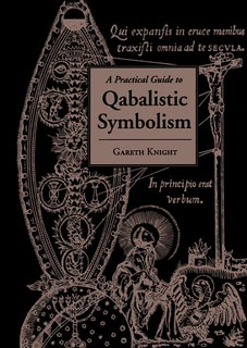 A Practical Guide to Qabalistic Symbolism -  Gareth Knight