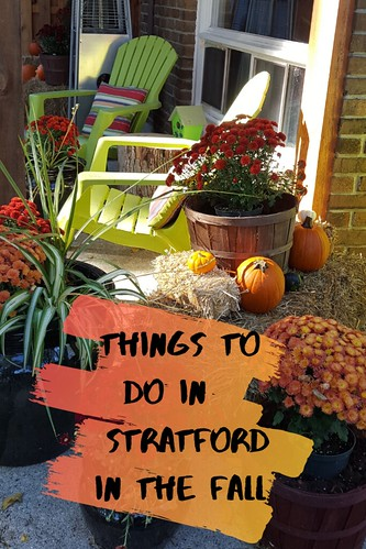 Why visit Stratford, Ontario, in the fall? There's so much to do!