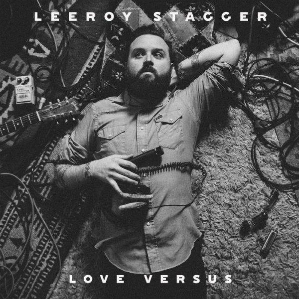 Leeroy Stagger - Love Versus