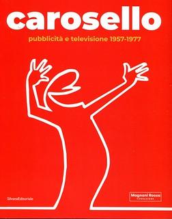 libro - book - buch - livre  - carosello - catalogo mostra carosello - fontazione magnani rocca - pr -
