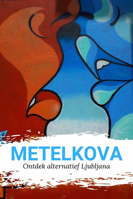 Ljubljana: ontdek alternatief en kleurrijk Metelkova in Ljubljana | Mooistestedentrips.nl