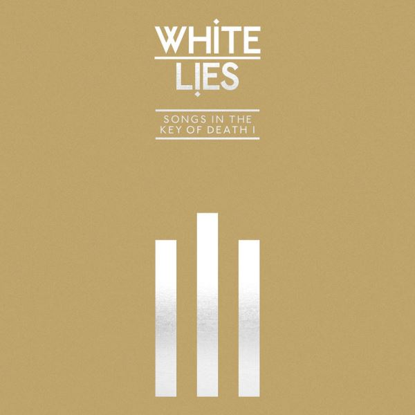 White Lies - Songs In The Key Of Death Pt. I