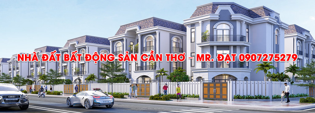 Nhà đất Bất động sản Cần Thơ - Mr. ĐẠT 0907275279