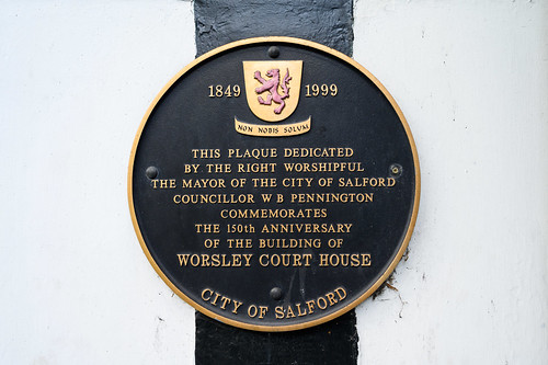 1849 - 1999 This Plaque dedicated by the Worshipful The Mayor of the City of Salford Councillor WB Pennington commemorates the 150th Anniversary of the building of the Worsley Court House
