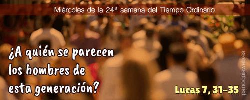 Lucas 7, 31-35 - Parroquia San Pedro Apóstol (Málaga)
