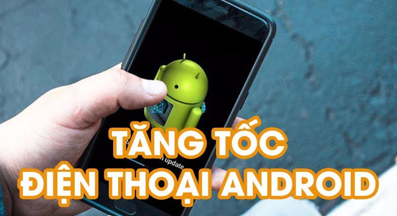 tang-toc-dien-thoai-android-moi-nhat