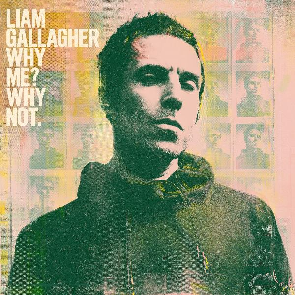 Liam Gallagher - Why Me Why Not.