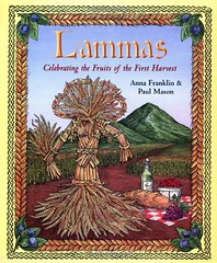 Lammas: Celebrating the Fruits of the First Harvest - Anna Franklin, Paul Mason