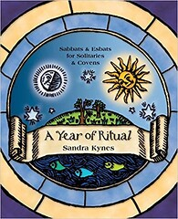 A Year of Ritual: Sabbats & Esbats for Solitaries & Covens - Sandra Kynes