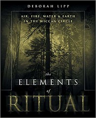 The Elements of Ritual: Air, Fire, Water & Earth in the Wiccan Circle - Deborah Lipp