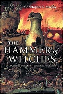 The Hammer of Witches: A Complete Translation of the Malleus Maleficarum - Christopher S. Mackay