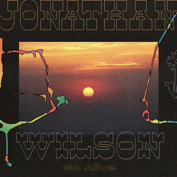 Jonathan Wilson - So Alive