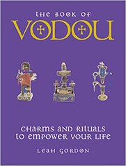 The Book of Vodou: Charms and Rituals to Empower Your Life - Leah Gordon