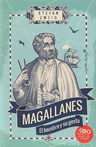MAGALLANES, EL HOMBRE Y SU GESTA