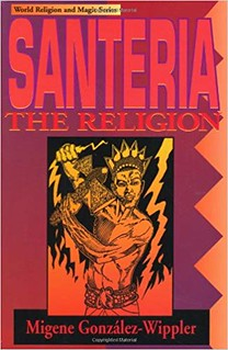Santeria: the Religion: Faith, Rites, Magic - Migene González-Wippler