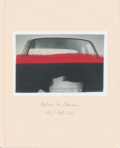 Cover of Why I Hate Cars by Katrien De Blauwer with De Blauwer's handwriting, designed by Tony Cederteg and published by Libraryman, 2019.