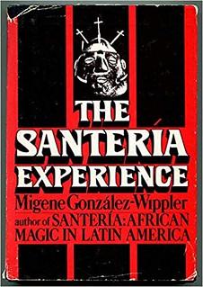 The Santeria Experience -Migene Gonzalez-Wippler
