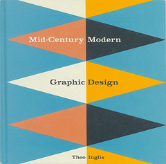 Cover of Mid-Century Modern Graphic Design. Design  by Theo Inglis and Gemma Doyle.