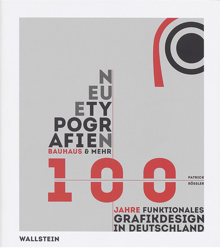 Cover of New Typographies: Bauhaus and  More: 100 Years of Functional Graphic Design in Germany. Design by  Marcus Holland.