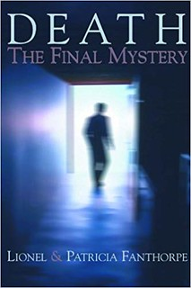 Death: The Final Mystery - Lionel and Patricia Fanthorpe