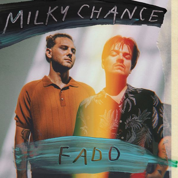 Milky Chance - Fado