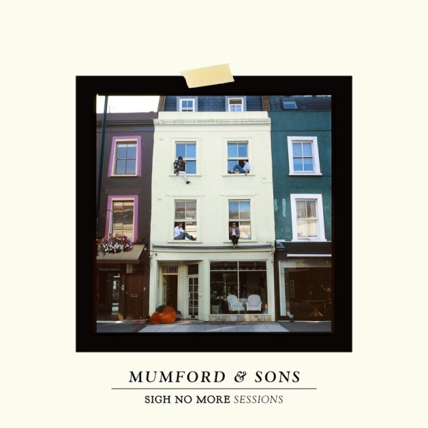 Mumford And Sons - Sigh No More Sessions