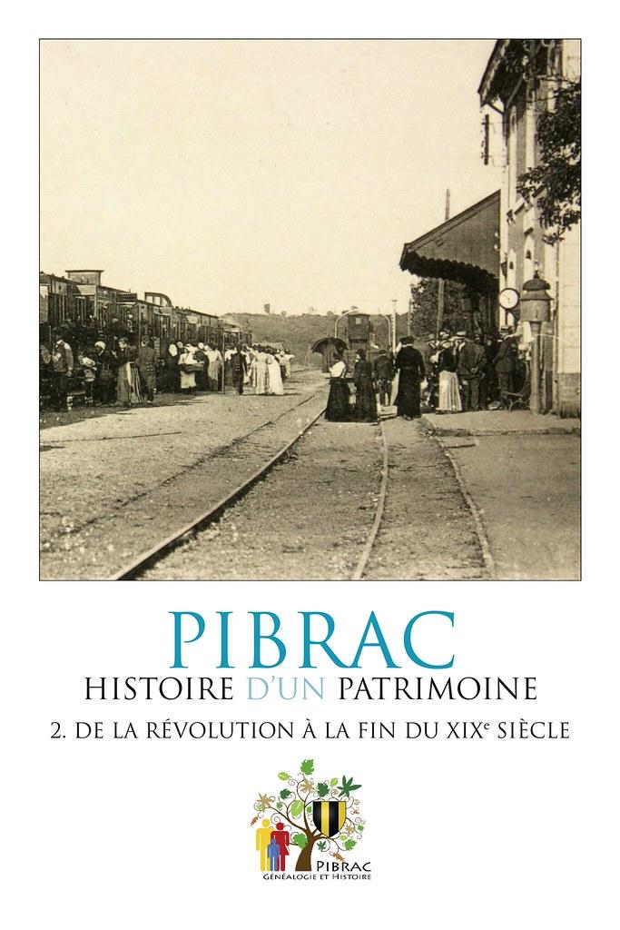 Histoire de Pibrac. De la Révolution à la fin du XIXe siècle (t. 2)