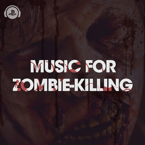 Music For Zombie-Killng