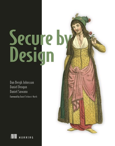 Secure by Design, par Dan Bergh Johnsson, Daniel Deogun & Daniel Sawano