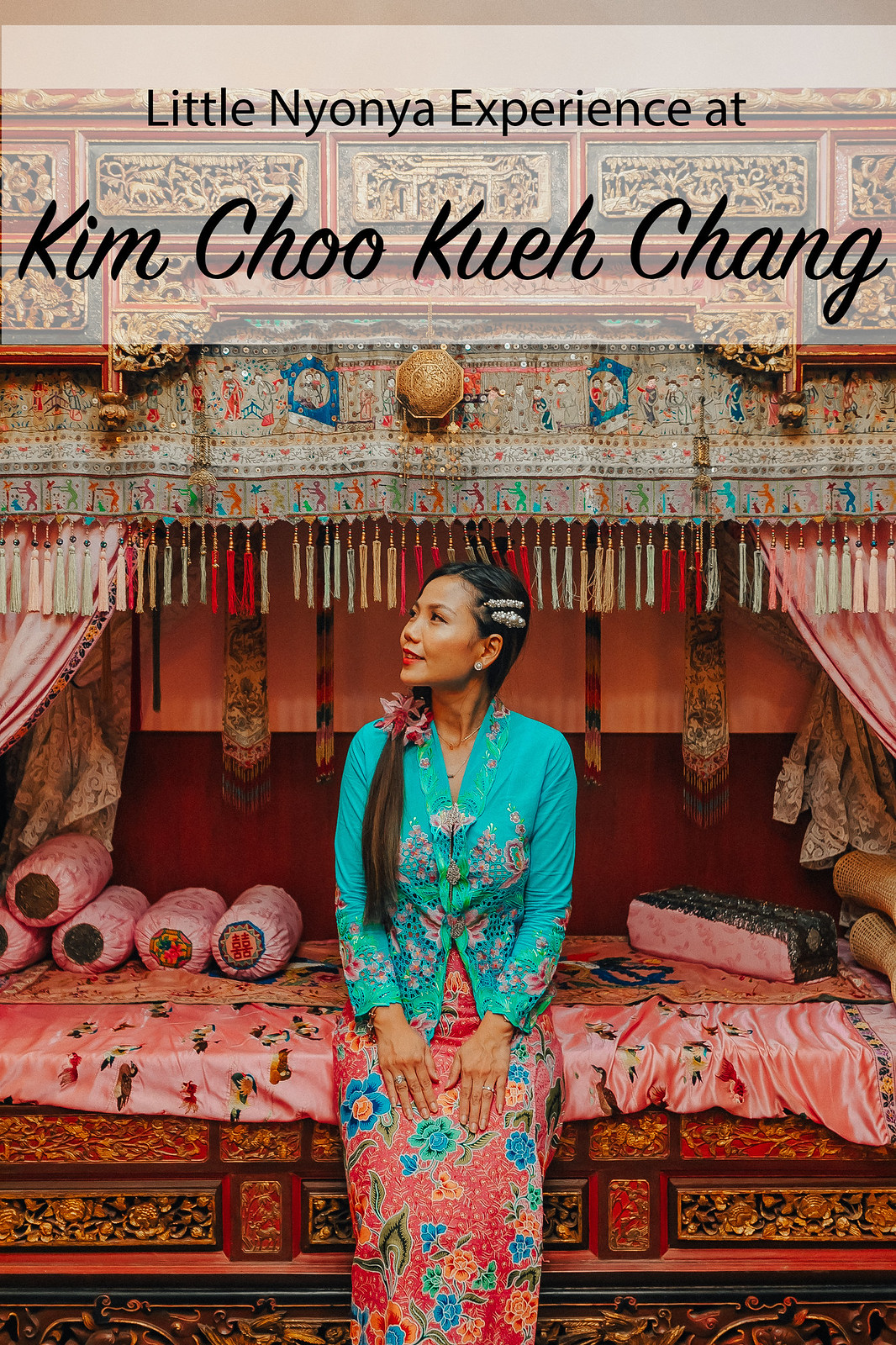 [Travel & Lifestyle] Little Nyonya Experience at Rumah Kim Choo