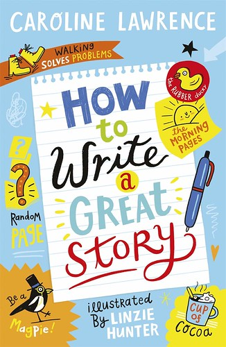 Caroline Lawrence, How to Write a Great Story