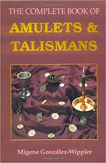 The Complete Book of Amulets & Talismans - Migene González-Wippler
