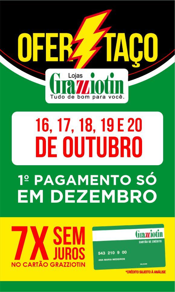 Ofertaço Grazziotin - de 16 a 20 de outubro