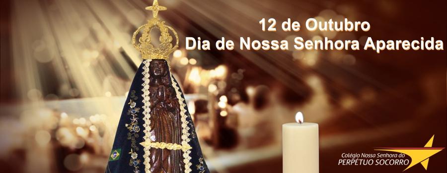 12 de outubro - Dia de Nossa Senhora Aparecida - lembrança do Colégio Perpétuo Socorro