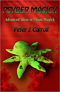 Psybermagick : Advanced Ideas in Chaos Magick - Peter J. Carroll