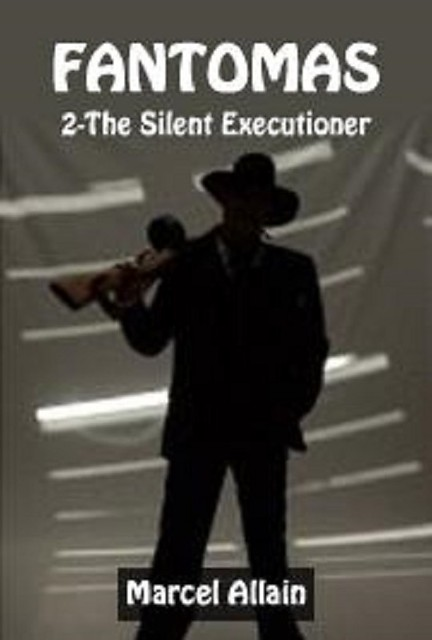 audiobook fantomas 2 silent executioner by marcel allain no cd mp3