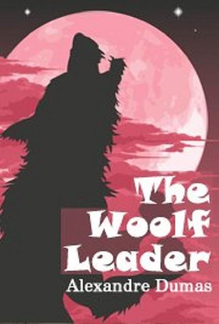 Audiobook THE WOOLF LEADER by Alexander Dumas no CD MP3