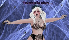 Time moves like spiders....
