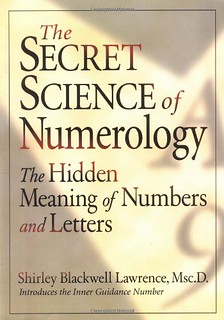 The Secret Science of Numerology: The Hidden Meaning of Numbers and Letters - Shirley Blackwell Lawrence