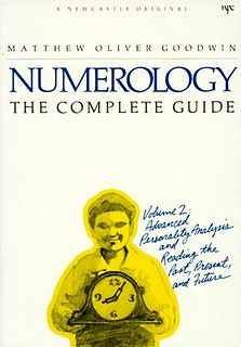 Numerology the Complete Guide, Volume 2: Advanced Personality Analysis and Reading the Past, Present and Future - Matthew Oliver Goodwin