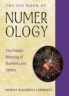 The Big Book of Numerology: The Hidden Meaning of Numbers and Letters - Shirley Blackwell Lawrence