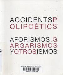 Accident Polipoetics, Aforismos gargarismos y otros ismos