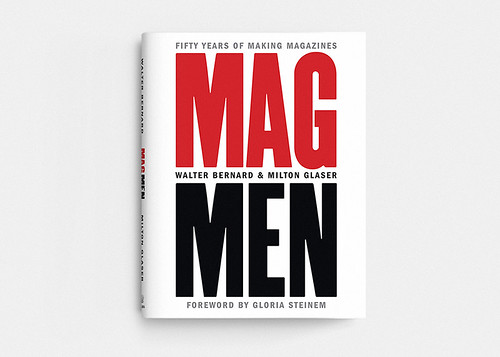 "Milton Glaser and Walter Bernard with Anne Quito, "" Mag Men: Fifty Years of Making Magazines"""