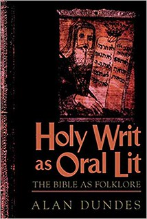 Holy Writ as Oral Lit : The Bible as Folklore - Alan Dundes