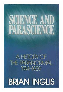Science and Parascience: A History of the Paranormal, 1914-1939 - Brian Inglis